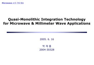 Quasi-Monolithic Integration Technology  for Microwave & Millimeter Wave Applications