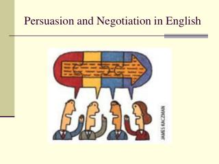 Persuasion and Negotiation in English