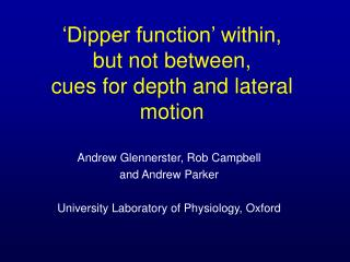 'Dipper function' within,  but not between,  cues for depth and lateral motion
