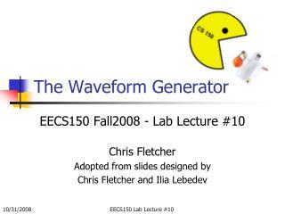 The Waveform Generator