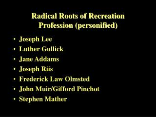 Radical Roots of Recreation Profession (personified)