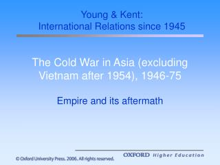 The Cold War in Asia (excluding Vietnam after 1954), 1946-75
