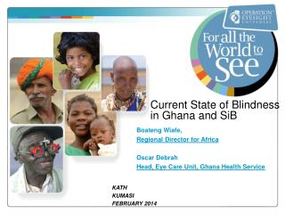 Current State of Blindness in Ghana and SiB