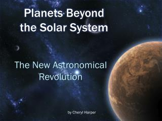 Planets Beyond  the Solar System
