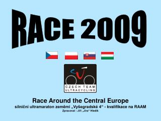"Race Around the Central Europe  silniční ultramaraton zeměmi ""Vyšegradské 4"" - kvalifikace na RAAM"