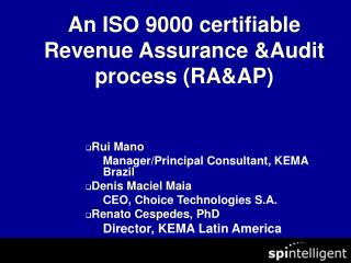 An ISO 9000 certifiable Revenue Assurance &Audit process (RA&AP)