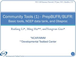 Community Tools (1) - PrepBUFR/BUFR:  Basic tools, NCEP data tank, and Obsproc