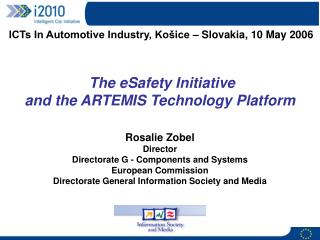 The eSafety Initiative  and the ARTEMIS Technology Platform