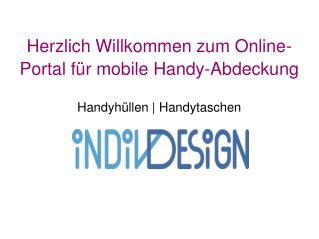 Handyhüllen   Handytaschen - Indiv Design