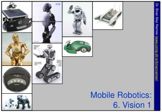 Mobile Robotics: 6. Vision 1