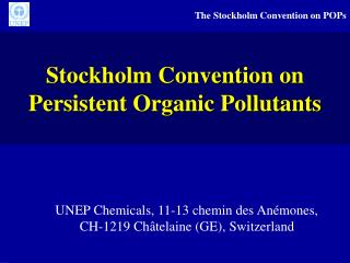 Stockholm Convention on P ersistent Organic Pollutants