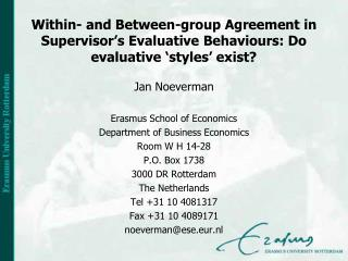 Jan Noeverman Erasmus School of Economics  Department of Business Economics Room W H 14-28