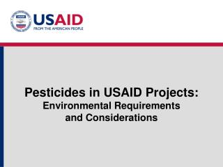 Pesticides in USAID Projects: Environmental Requirements  and Considerations