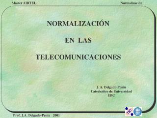 NORMALIZACIÓN EN  LAS TELECOMUNICACIONES
