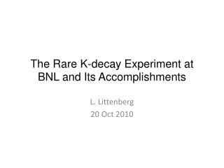 The Rare K-decay Experiment at BNL and Its Accomplishments