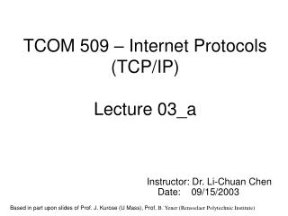 TCOM 509 – Internet Protocols (TCP/IP) Lecture 03_a