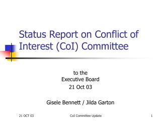 Status Report on Conflict of Interest (CoI) Committee