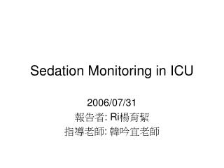 Sedation Monitoring in ICU