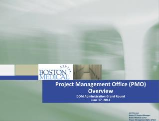 Project Management Office (PMO) Overview  DOM Administration Grand Round  June 17, 2014