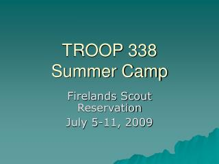 TROOP 338 Summer Camp