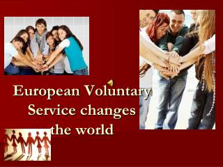 European Voluntary  Service  changes the world