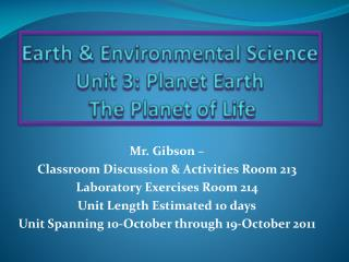 Earth & Environmental Science Unit 3: Planet Earth  The Planet of Life