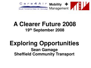 A Clearer Future 2008 19 th  September 2008