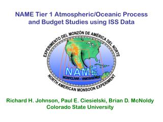 NAME Tier 1 Atmospheric/Oceanic Process and Budget Studies using ISS Data