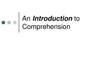 An  Introduction  to Comprehension