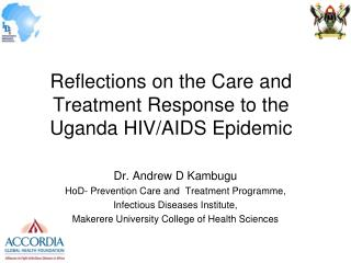 Reflections on the Care and Treatment Response to the Uganda HIV/AIDS Epidemic