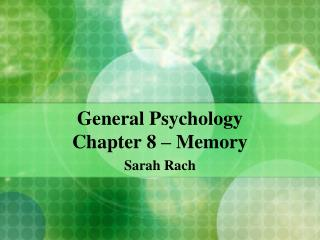 General Psychology  Chapter 8 – Memory
