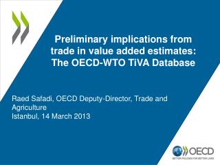 Raed Safadi, OECD Deputy-Director, Trade and Agriculture Istanbul, 14 March 2013