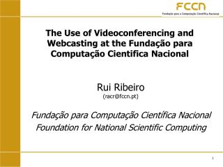 The Use of Videoconferencing and Webcasting at the Fundação para Computação Cientifica Nacional