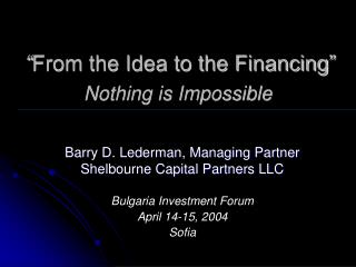 """ From the Idea to the Financing"" Nothing is Impossible"