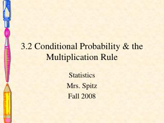 3.2 Conditional Probability & the Multiplication Rule