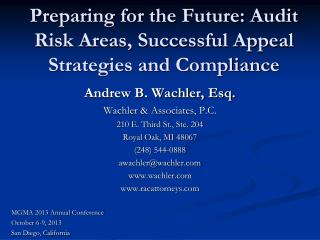 Preparing for the Future: Audit Risk Areas, Successful Appeal Strategies and Compliance