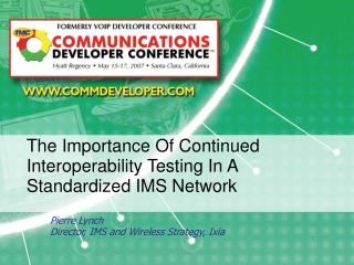 The Importance Of Continued Interoperability Testing In A Standardized IMS Network
