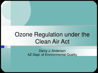 Ozone Regulation under the Clean Air Act