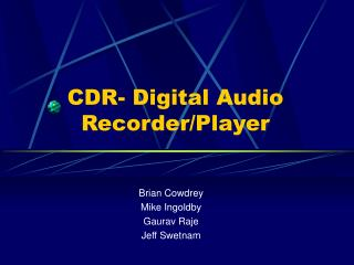 CDR- Digital Audio Recorder/Player