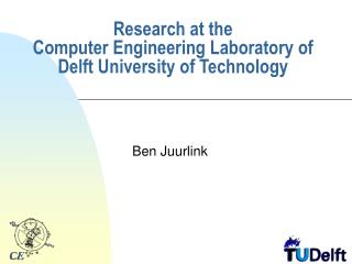 Research at the Computer Engineering Laboratory of Delft University of Technology
