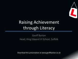 Raising Achievement  through Literacy