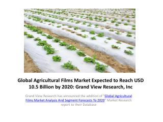 Global Agricultural Films Market Growth Trend by 2020