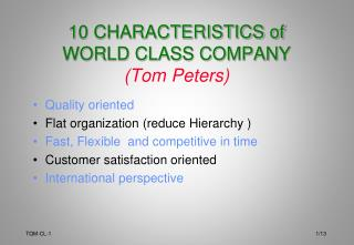 10 CHARACTERISTICS of  WORLD CLASS COMPANY (Tom Peters)