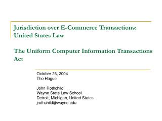 October 26, 2004 The Hague John Rothchild Wayne State Law School Detroit, Michigan, United States