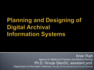 Planning and Designing of Digital Archival Information Systems