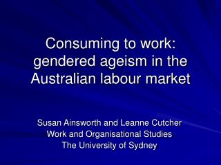 Consuming to work:  gendered ageism in the Australian labour market