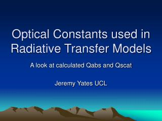 Optical Constants used in Radiative Transfer Models