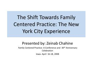 The Shift Towards Family Centered Practice: The New York City Experience