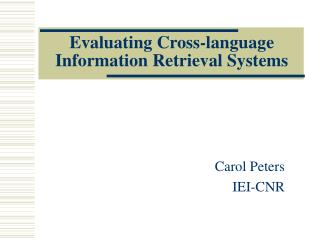 Evaluating Cross-language Information Retrieval Systems