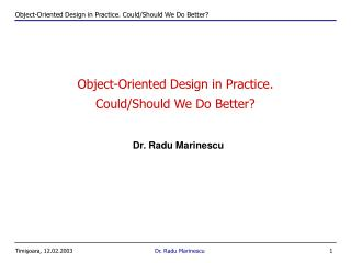 Object-Oriented Design in Practice. Could/Should We Do Better?